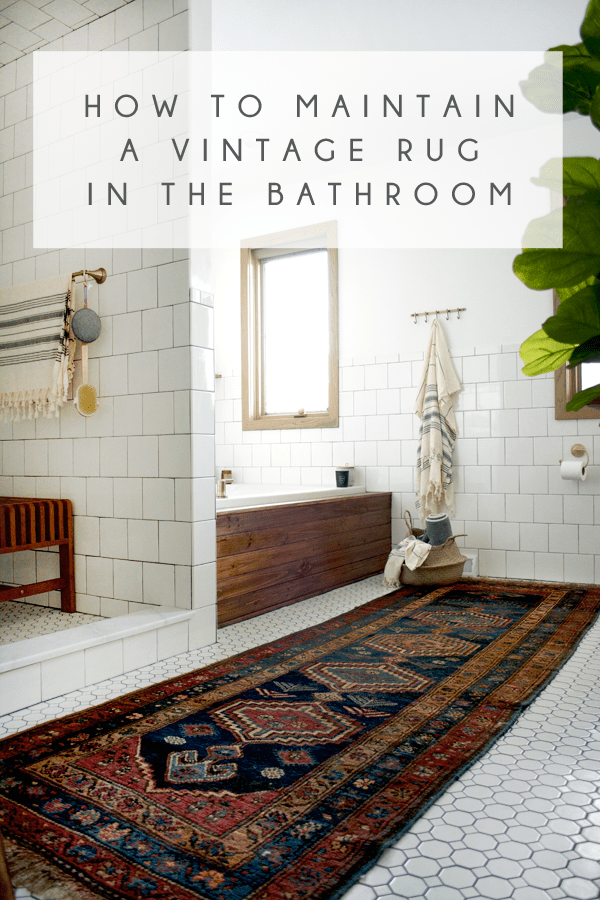 How to Maintain a Vintage Rug in the Bathroom