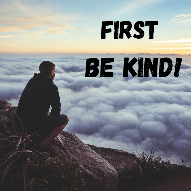 first be kind