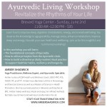 Ayurvedic Living Workshop!