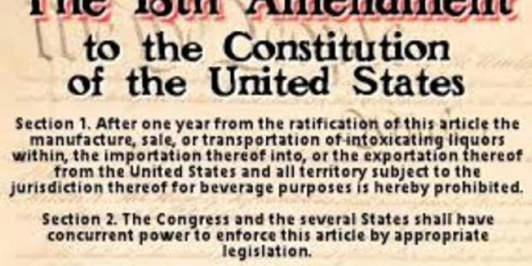 The 18th Amendment of the US Constitution banning the sale, manufacturing and transport of alcohol