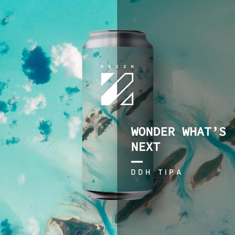 "Prizm bière DDH TIPA ""Wonder what's next"""