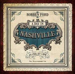 Robben_Ford-A_Day_In_Nashville