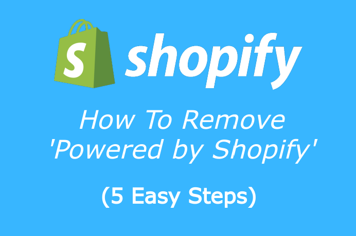 How To Removed Powered By Shopify