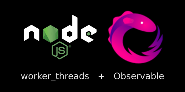 Node.js worker_threads + Observables