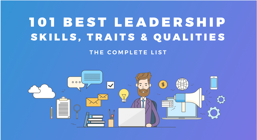 101 Best Leadership Skills, Traits & Qualities - The