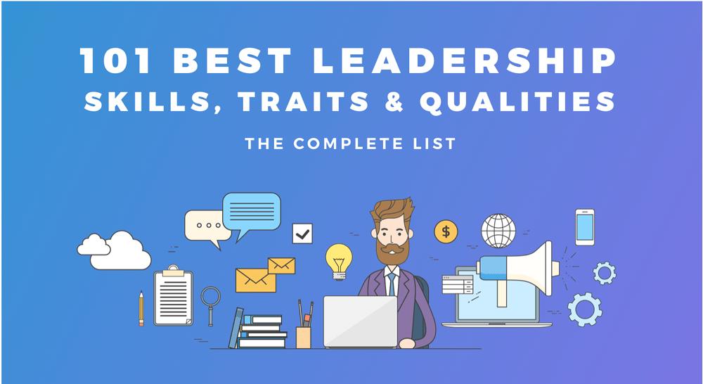 The Top 7 Leadership Qualities & Attributes of Great Leaders