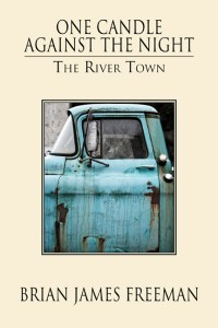One Candle Against the Night: The River Town