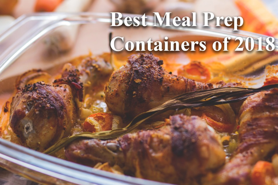Best Meal Prep Containers 2018
