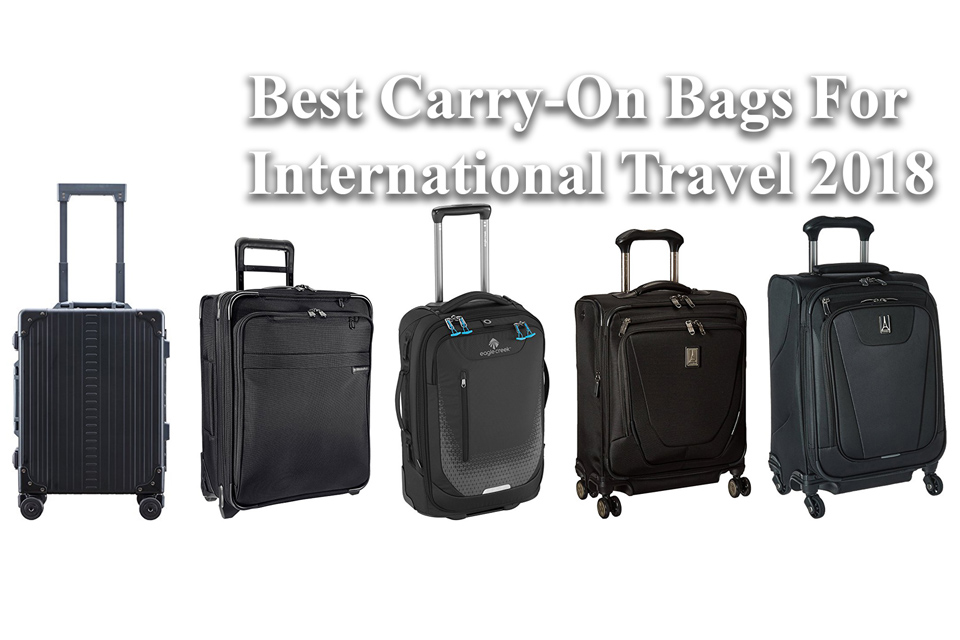 Best Carry On Luggage International Travel 2018