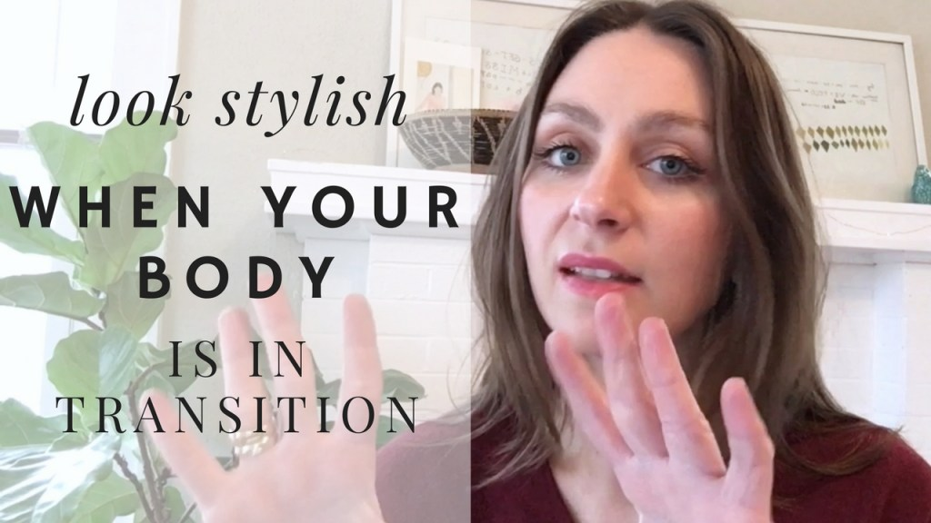 5 Tips To Always Look Stylish When Your Body Is In Transition