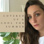 Covered Up And Cool For Summer | How To Stay Modest Without Getting Hot