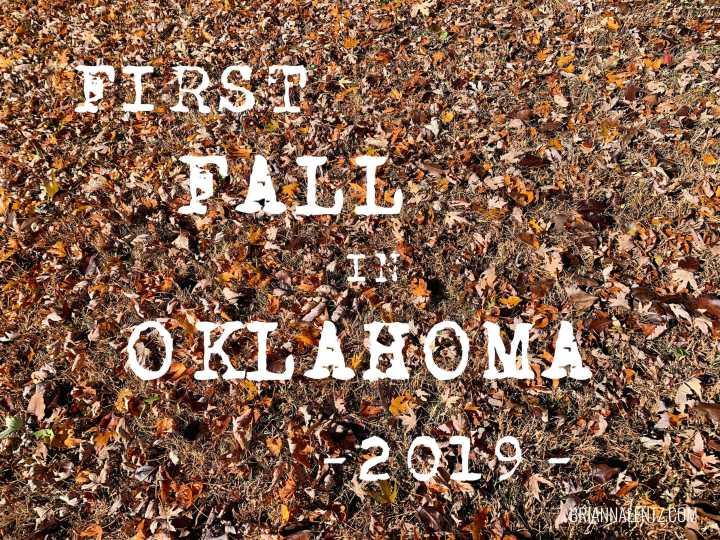 Our First Fall in Oklahoma – 2019