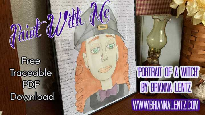 'Portrait of A Witch' by Brianna Lentz Watercolor Painting Process Video and FREE Traceable PDF Download and Halloween Coloring Page