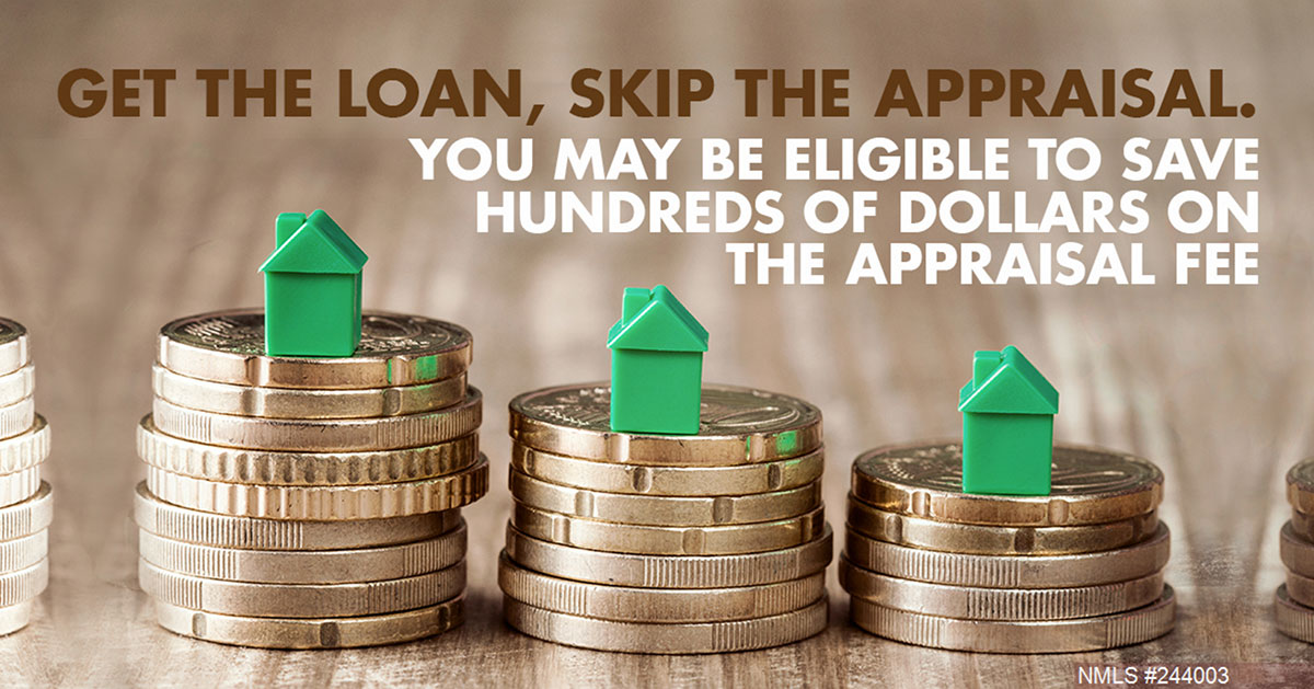 Get the Loan, Skip the Appraisal