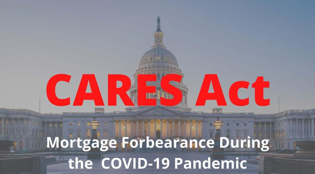 CARES Act - Mortgage forbearance during the COVID-19 pandemic with the US capitol building in background.