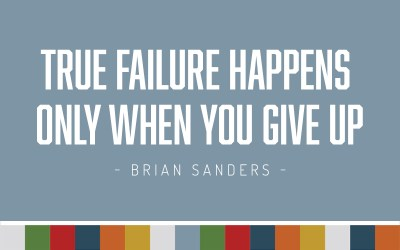 True Failure Happens Only When You Give Up