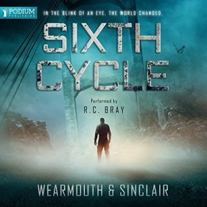 Sixth Cycle by Darren Wearmouth & Carl Sinclair (Narrated by R.C. Bray)