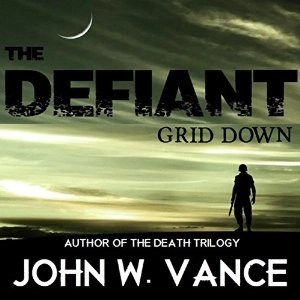 Audiobook: The Defiant: Grid Down by John W. Vance (Read by Joseph Morton)