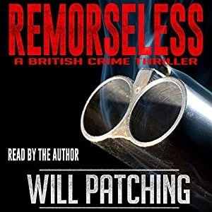 Will Patching – Remorseless (Read by the Author)