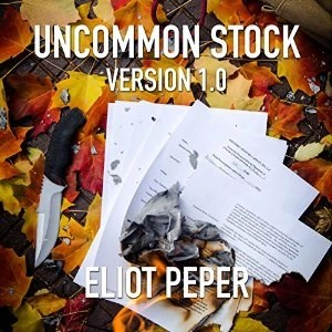Uncommon Stock (Version 1.0) (Uncommon Stock #1) by Eliot Peper (Narrated by Jennifer O'Donnell)