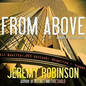 From Above by Jeremy Robinson (Narrated by Jeffrey Kafer)