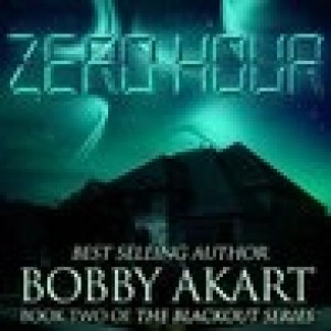 Audiobook: Zero Hour (Blackout #2) by Bobby Akart (Narrated by Kevin Pierce)