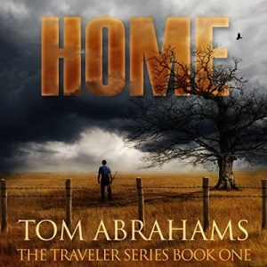 Home (The Traveler Series #1) by Tom Abrahams (Narrated by Kevin Pierce)