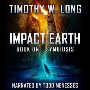 Impact Earth: Symbiosis by Timothy W. Long (Narrated by Todd Menesses)