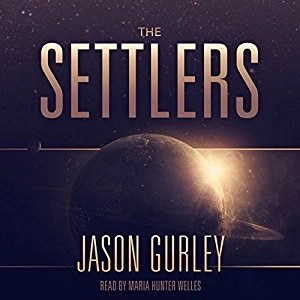 The Settlers (Movement #1) by Jason Gurley (Narrated by Maria Hunter Welles)