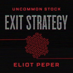 Exit Strategy (Uncommon Stock #3) by Eliot Peper (Narrated by Jennifer O'Donnell)