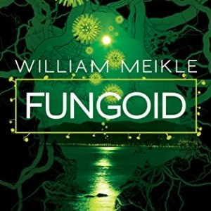 Fungoid by William Meikle