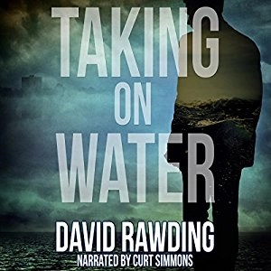 Audiobook: Taking On Water by David Rawding (Narrated by Curt Simmons)