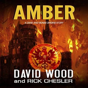 Amber (Dane and Bones Origins #7) by David Wood & Rick Chesler (Narrated by Jeffrey Kafer)