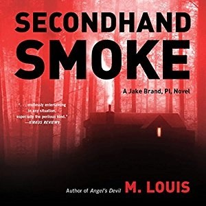 Audiobook: Secondhand Smoke (Jake Brand PI #2) by M. Louis (Narrated by Colin Iago McCarthy)
