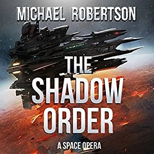 Audiobook: The Shadow Order by Michael Robertson (Narrated by Brian Dullaghan)