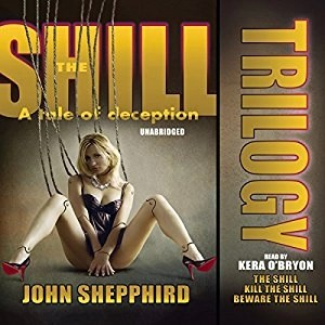 Audiobook: The Shill Trilogy by John Shepphird (Narrated by Kera O'Bryon)