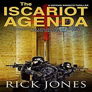 Audiobook: The Iscariot Agenda (Vatican Knights #3) by Rick Jones (Narrated by Todd Menesses)