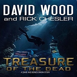 Audiobook: Treasure of the Dead (Dane and Bones Origin #9) by David Wood & Rick Chesler (Narrated by Jeffrey Kafer)