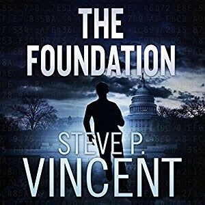 The Foundation (Jack Emery #1) by Steve P. Vincent (Narrated by Jeffrey Kafer)