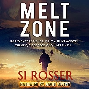 Audiobook: Melt Zone (Robert Spire #3) by Si Rosser (Narrated by David Loving)
