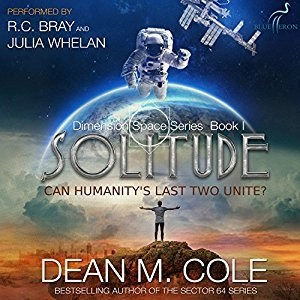Audiobook: Solitude (Dimension Space #1) by Dean M. Cole (Narrated by R.C. Bray & Juila Whelan)