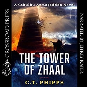 Audiobook: The Tower of Zhaal (Cthulhu Armageddon #2) by C.T. Phipps (Narrated by Jeffrey Kafer)