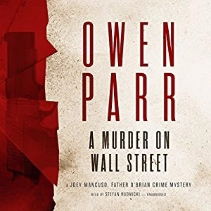 Audiobook: A Murder on Wall Street (Joey Mancuso & Father O'Brian #1) by Owen Parr (Narrated by Stefan Rudnicki)
