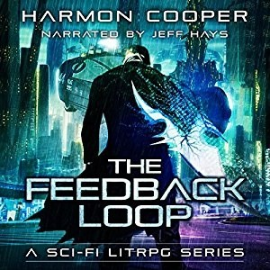 Audiobook: The Feedback Loop by Harmon Cooper (Narrated by Jeff Hays)