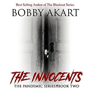 Audiobook: The Innocents (Pandemic Series #2) by Bobby Akart (Narrated by John David Farrell & Kris Adams)