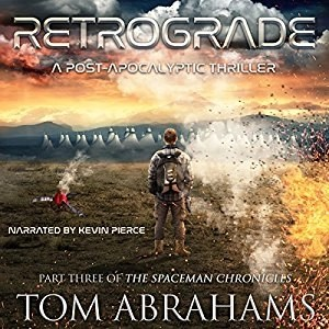 Audiobook: Retrograde (SpaceMan Chronicles #3) by Tom Abrahams (Narrated by Kevin Pierce)