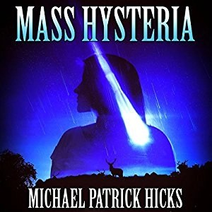 Audiobook: Mass Hysteria by Michael Patrick Hicks (Narrated by Joe Hempel)