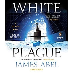 Audiobook: White Plague by James Abel (Narrated by Ray Porter)