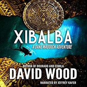 Xibalba (Dane Maddock #8) by David Wood (Narrated by Jeffrey Kafer)
