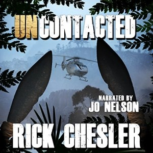 Audiobook: Uncontacted by Rick Chesler (Narrated by Jo Nelson)